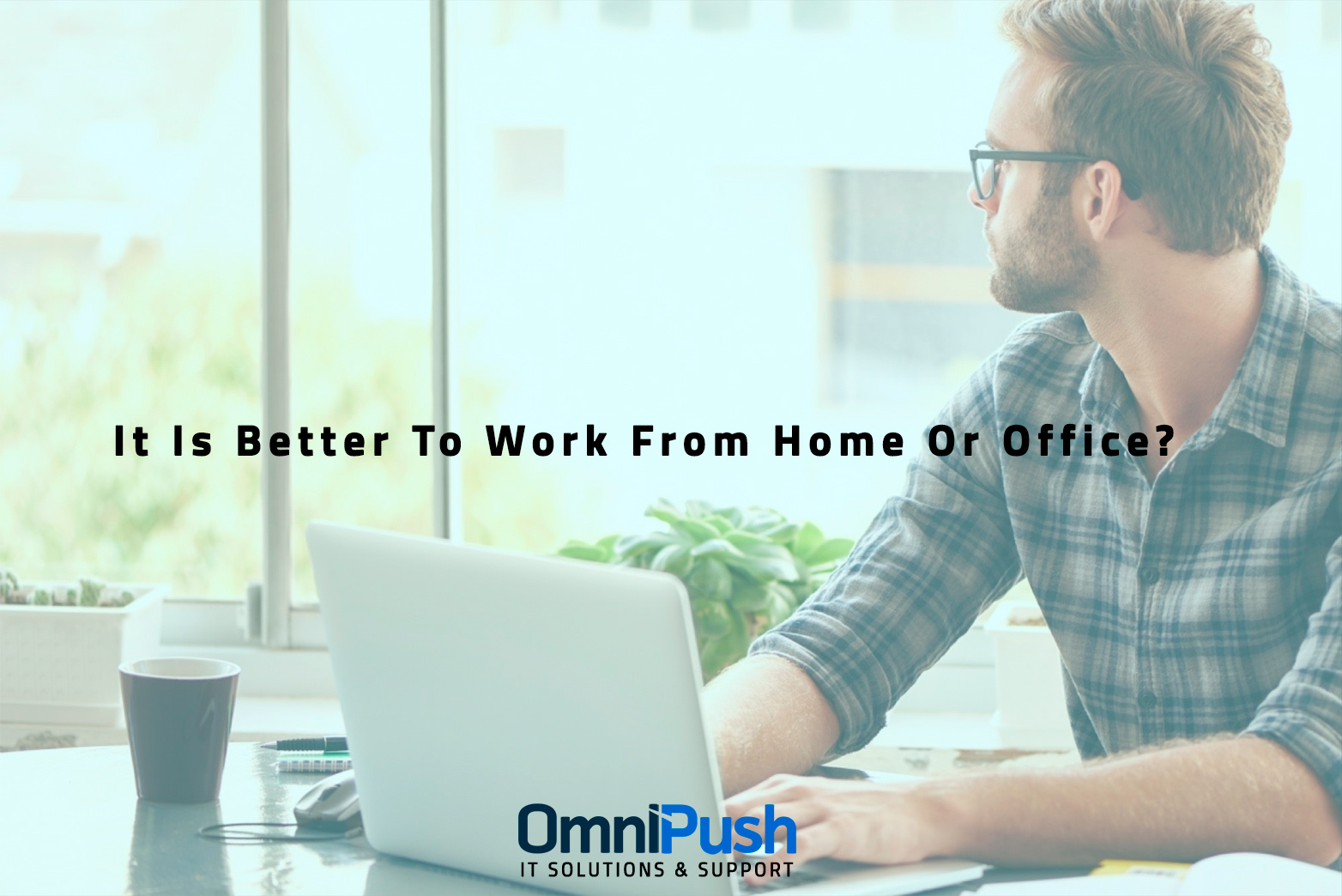 It Is Better To Work From Home Or Office