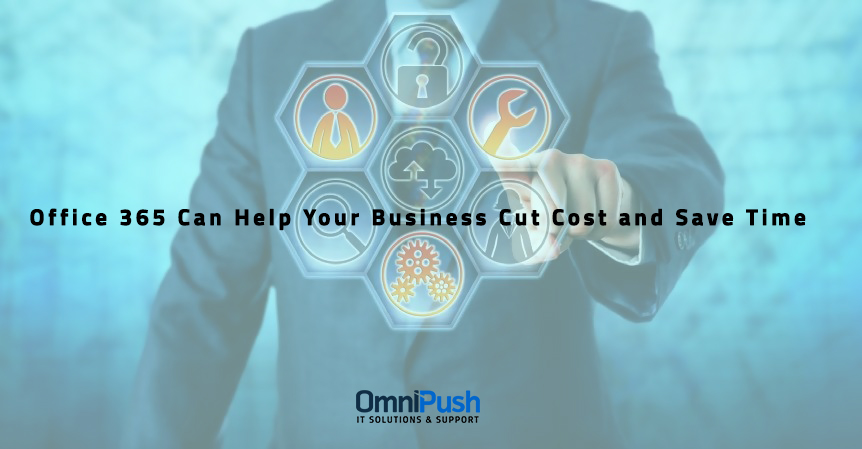Office 365 Can Help Your Business Cut Cost and Save Time